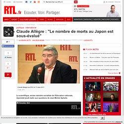 """Claude Allègre : """"Le nombre de morts au Japon est sous-évalué"""""""
