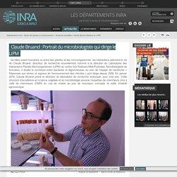 INRA 09/08/16 Claude Bruand : Portrait du microbiologiste qui dirige le LIPM