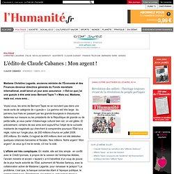 L'édito de Claude Cabanes : Mon argent!