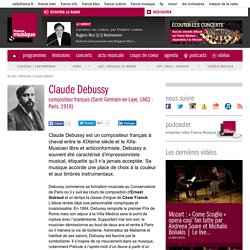 Claude Debussy (Site de France Musique)
