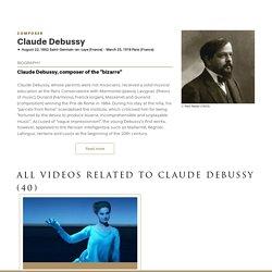 Claude Debussy : Notice biographique ; 40 vidéos de spectacles sur lui et d'autres compositeurs - medici.tv