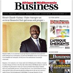 Henri-Claude Oyima « Faire émerger un secteur financier fort qui nous soit propre »