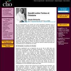 Claude Markovits, Gandhi entre l'icône et l'histoire