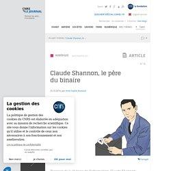 Claude Shannon, le père du binaire