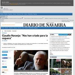 """Nobel de la Paz - Claudio Naranjo: """"Nos han criado para la ceguera"""""""
