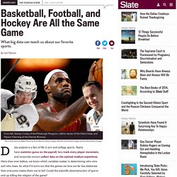 Aaron Clauset: How big data reveals that basketball, football, and hockey are all the same game.
