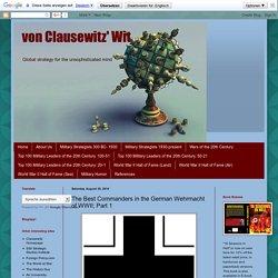 von Clausewitz' Wit: The Best Commanders in the German Wehrmacht of WWII; Part 1