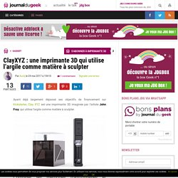 ClayXYZ : une imprimante 3D qui utilise l'argile comme matière à sculpter