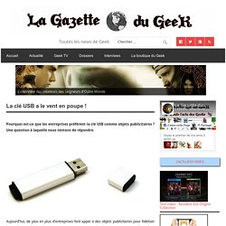 La clé USB a le vent en poupe ! - La Gazette du Geek