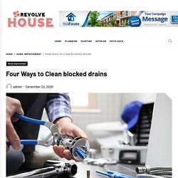 Four Ways to Clean blocked drains – Revolve House