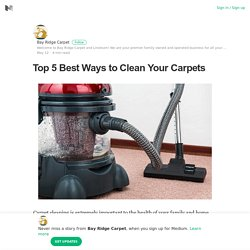 Top 5 Best Ways to Clean Your Carpets – Bay Ridge Carpet – Medium