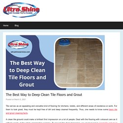 The Best Way to Deep Clean Tile Floors and Grout