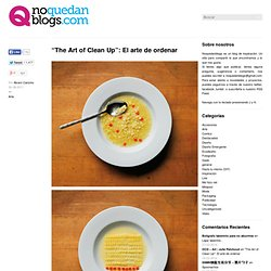 """The Art of Clean Up"": El arte de ordenar"