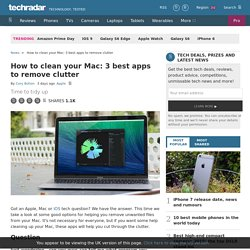 How to clean your Mac: 3 best apps to remove clutter