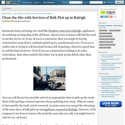 Clean the Site with Services of Bulk Pick up in Raleigh by Pikitup 888