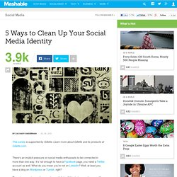 5 Ways to Clean Up Your Social Media Identity