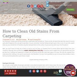 How to Clean Old Stains From Carpeting
