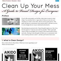 Clean Up Your Mess - A Guide to Visual Design for Everyone