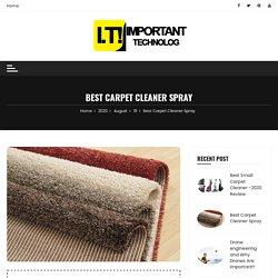 Best Carpet Cleaner Spray - Important Technology