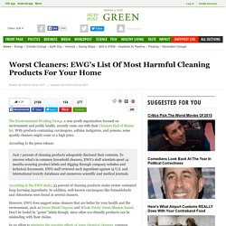 Worst Cleaners: EWG's List Of Most Harmful Cleaning Products For Your Home