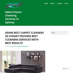 Adam Best Carpet Cleaners in Sydney Provide Best Cleaning Services with Best Results