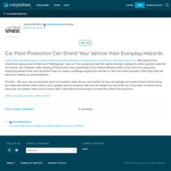 Car Paint Protection Can Shield Your Vehicle from Everyday Hazards