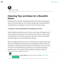 Cleaning Tips and Ideas for a Beautiful Home – John Thomas – Medium