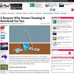 5 Reasons Why Steam Cleaning Is Beneficial For You - I2Mag - Trending Tech News, Travel And Lifestyle Magazine - I2Mag - Trending Tech News, Travel And Lifestyle Magazine