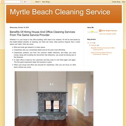 Benefits Of Hiring House And Office Cleaning Services From The Same Service Provider