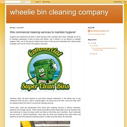 wheelie bin cleaning company: Hire commercial cleaning services to maintain hygiene!