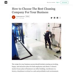 How to Choose The Best Cleaning Company For Your Business