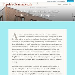 Nobody can do better cleaning than Cleaning Company – Topside Cleaning.co.uk