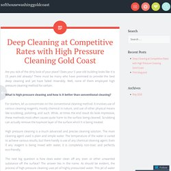 Deep Cleaning at Competitive Rates with High Pressure Cleaning Gold Coast