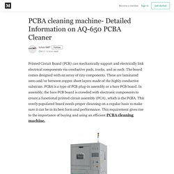 PCBA cleaning machine- Detailed Information on AQ-650 PCBA Cleaner