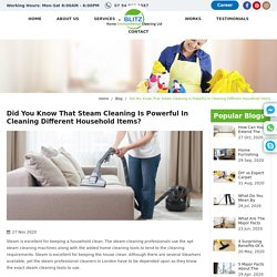 Did You Know That Steam Cleaning Is Powerful In Cleaning Different Household Items?