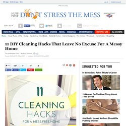 11 DIY Cleaning Hacks That Leave No Excuse For A Messy Home