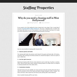 Why do you need a cleaning staff in West Hollywood? ~ Staffing Properties