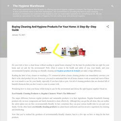 Buying Cleaning And Hygiene Products For Your Home: A Step-By–Step Guide