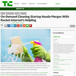 On-Demand Cleaning Startup Hassle Merges With Rocket Internet's Helpling