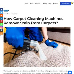 Carpet Cleaning Machines - How To Remove Stain from Carpets?