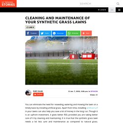 Cleaning and Maintenance of Your Synthetic Grass Lawns