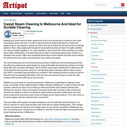 Carpet Steam Cleaning In Melbourne And Ideal for Durable Cleaning