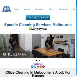 Office Cleaning In Melbourne Is A Job For Experts - Sparkle Cleaning