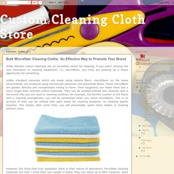 Bulk Microfiber Cleaning Cloths: An Effective Way to Promote Your Brand