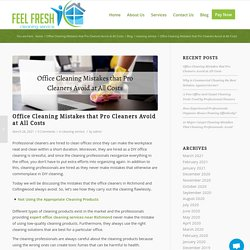 Office Cleaning Mistakes that Pro Cleaners Avoid at All Costs - Feel Fresh Cleaning