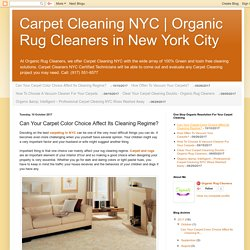 Organic Rug Cleaners in New York City: Can Your Carpet Color Choice Affect Its Cleaning Regime?