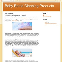 Baby Bottle Cleaning Products: Common Baby Ingredients For Kids