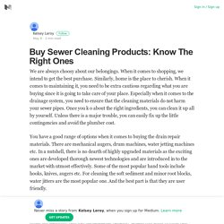 Buy Sewer Cleaning Products: Know The Right Ones