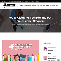 House Cleaning Tips from the best Professional Cleaners - Cleaning