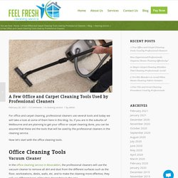 A Few Office and Carpet Cleaning Tools Used by Professional Cleaners